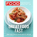 Everyday Food: Great Food Fast: 250 Recipes for Easy, Delicious Meals All Year Long: A Cookbook