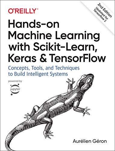 [画像:Hands-on Machine Learning with Scikit-Learn, Keras, and TensorFlow: Concepts, Tools, and Techniques to Build Intelligent Systems]