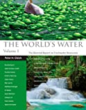 The World's Water: The Biennial Report on Freshwater Resources