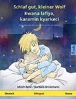Schlaf gut, kleiner Wolf - Kwana lafiya, ƙaramin kyarkeci (Deutsch - Hausa): Zweisprachiges Kinderbuch (Sefa Bilinguale Bilderbuecher)