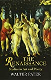 The Renaissance: Studies in Art and Poetry (Dover Fine Art, History of Art)