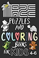 Maze And Coloring Book For Kids 4-6: 2 in 1 Puzzles Best 50 Mazes And 50 Cuts Animals Coloring For Your Childrens, With Solutions. (6x9,152pages) with solutions With Solutions