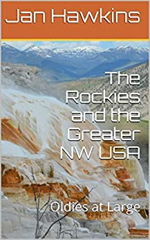 The Rockies and the Greater NW USA: Oldies at Large by [Hawkins, Jan]