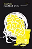 Hans Ulrich Obrist & Yoko Ono (The Conversation Series)