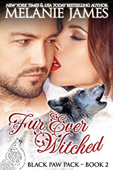 Fur Ever Witched: A Paranormal Shifter Romance (Black Paw Pack Book 2) by [James, Melanie]