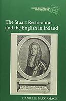 The Stuart Restoration and the English in Ireland (Irish Historical Monographs)