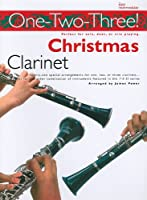 One-Two-Three! Christmas - Clarinet: Perfect for Solo, Duet or Trio Playing