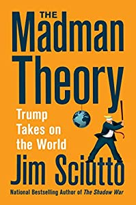 The Madman Theory: Trump Takes On the World (English Edition)