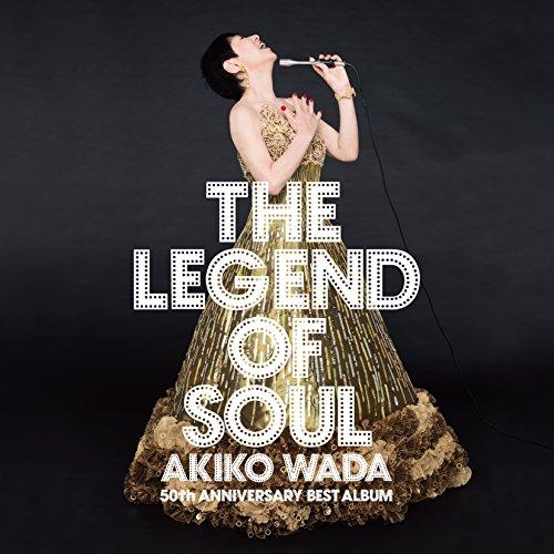 THE LEGEND OF SOUL-AKIKO WADA 50th ANNIVERSARY BEST ALBUM-