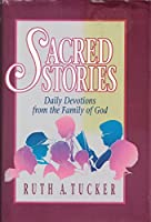 Sacred Stories: Daily Devotions from the Family of God