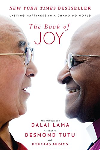 Download The Book of Joy: Lasting Happiness in a Changing World 0399185046