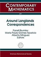 Around Langlands Correspondences (Contemporary Mathematics)