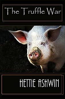 The Truffle War by [Ashwin, Hettie]
