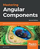 Mastering Angular Components: Build component-based user interfaces using Angular, 2nd Edition