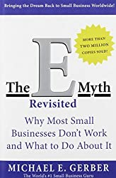 The E-Myth Revisited: Why Most Small Businesses Don't Work and What to Do About It by Gerber Michael E. (2001) Paperback