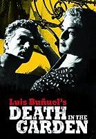Luis Bu�uel's Death in the Garden
