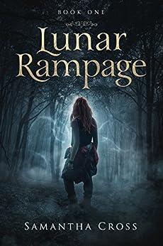Lunar Rampage (Lunar Rampage Series Book 1) by [Cross, Samantha]