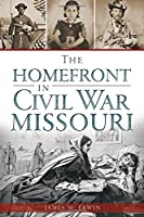 The Home Front in Civil War Missouri