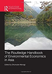 The Routledge Handbook of Environmental Economics in Asia (Routledge International Handbooks)