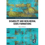 Disability and Neoliberal State Formations (Interdisciplinary Disability Studies)