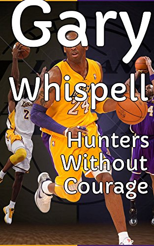 Hunters Without Courage (English Edition)