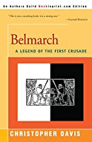 Belmarch: A Legend of the First Crusade