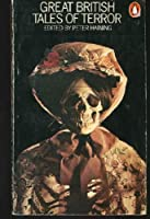 Great Tales of Terror: Britain v. 1: Gothic Stories of Horror and Romance, 1765-1840