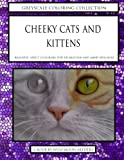 Cheeky Cats and Kittens Coloring Book (Greyscale Coloring Collection)