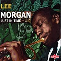 Just in Time by Lee Morgan (2002-05-03)