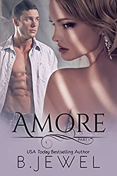 Amore: Part 1 by [Jewel, B]