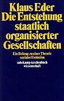 Die Entstehung staatlich organisierter Gesellschaften: Ein Beitrag zu einer Theorie sozialer Evolution