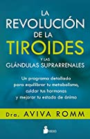 La revolución de la tiroides y las glandulas suprarrenales / The Adrenal Thyroid Revolution
