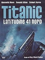 Titanic Latitudine 41 Nord [Italian Edition]