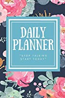 """Daily Planner: Stop Talking Start Today: Track And Plan Your Goals & Meals Daily Planning, Diary, Log, Journal, Notebook (110 Pages / 6"""" x 9"""" Travel Size)"""