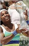 Serena Williams: World No. 1 Tennis Player (English Edition)
