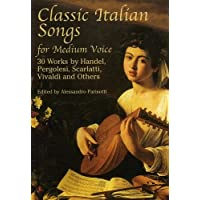 Parisotti: Classic Italian Songs for Medium Voice: 30 Works by Handel, Pergolesi, Scarlatti, Vivaldi and Others