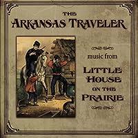 Arkansas Traveler: Music From Little House on the