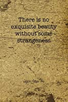 There Is No Exquisite Beauty Without Some Strangeness: Edgar Allan Poe Notebook Journal Composition Blank Lined Diary Notepad 120 Pages Paperback Brown