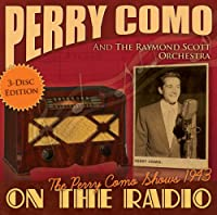 On the Radio-the Perry Como Shows 1943