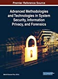 Advanced Methodologies and Technologies in System Security, Information Privacy, and Forensics (Advances in Information Security, Privacy, and Ethics)