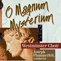 O Magnum Mysterium by WESTMINSTER CHOIR (1992-11-09)