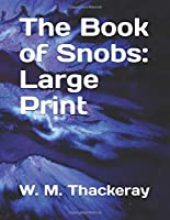 The Book of Snobs: Large Print