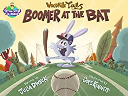 Boomer at the Bat (Woodville Tales Book 1) by [Dweck, Julia]