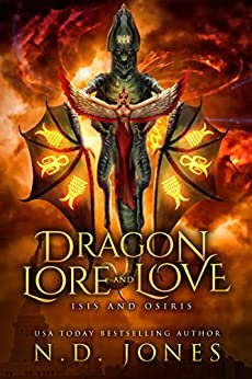 Dragon Lore and Love: Isis and Osiris: A Paranormal Romance (Dragon Shifter Romance Book 2) by [Jones, N.D.]