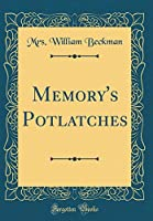 Memory's Potlatches (Classic Reprint)