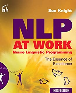 NLP at Work: The Essence of Excellence (People Skills for Professionls) by [Knight, Sue]