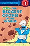 The Biggest Cookie in the World (Sesame Street) (Step into Reading)
