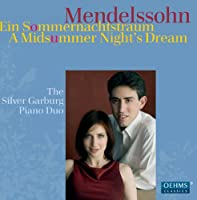 メンデルスゾーン:真夏の夜の夢(ピアノ・デュオ編)(シルバー・ガーバーグ・ピアノ・デュオ)
