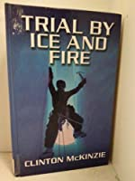 Trial by Ice and Fire (Thorndike Press Large Print Adventure Series)