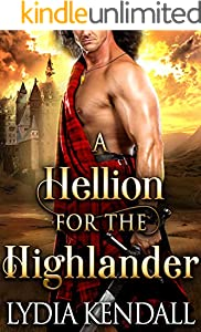 A Hellion for the Highlander: A Steamy Scottish Historical Romance Novel (English Edition)